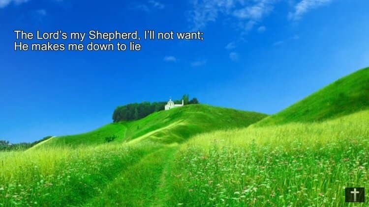 The Lord's My Shepherd / 23rd Psalm