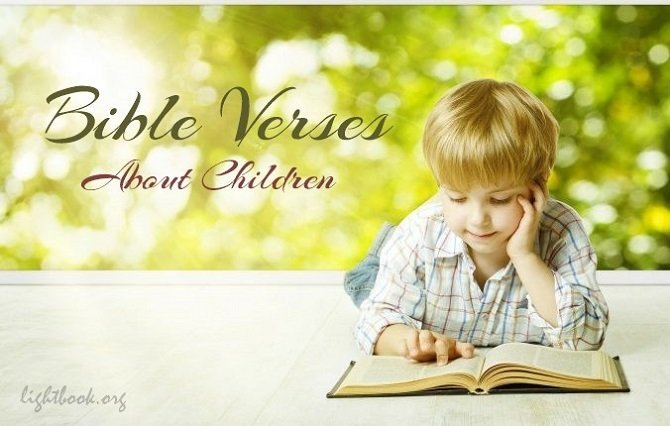 Bible Verses about Children ( 2 ) What Does the Bible Say about Children?