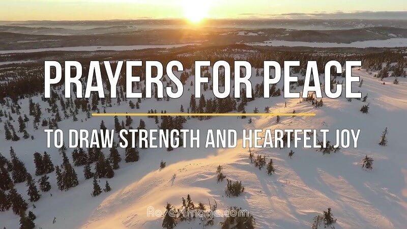 5 Prayers for Peace to Draw Strength and Heartfelt Joy